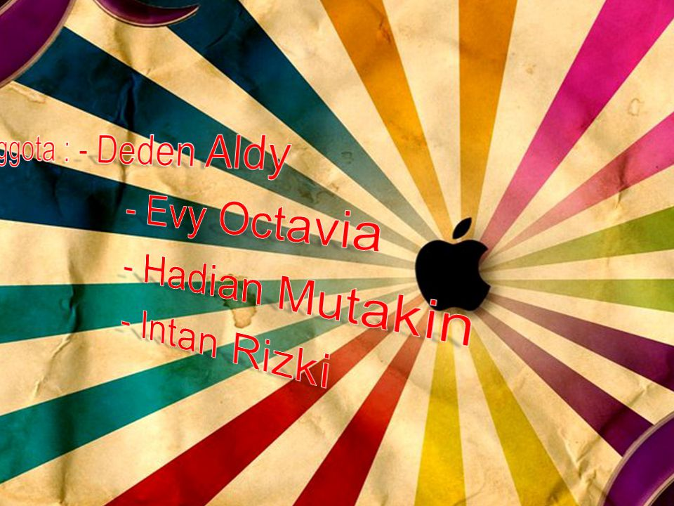 Anggota : - Deden Aldy - Evy Octavia - Hadian Mutakin - Intan Rizki