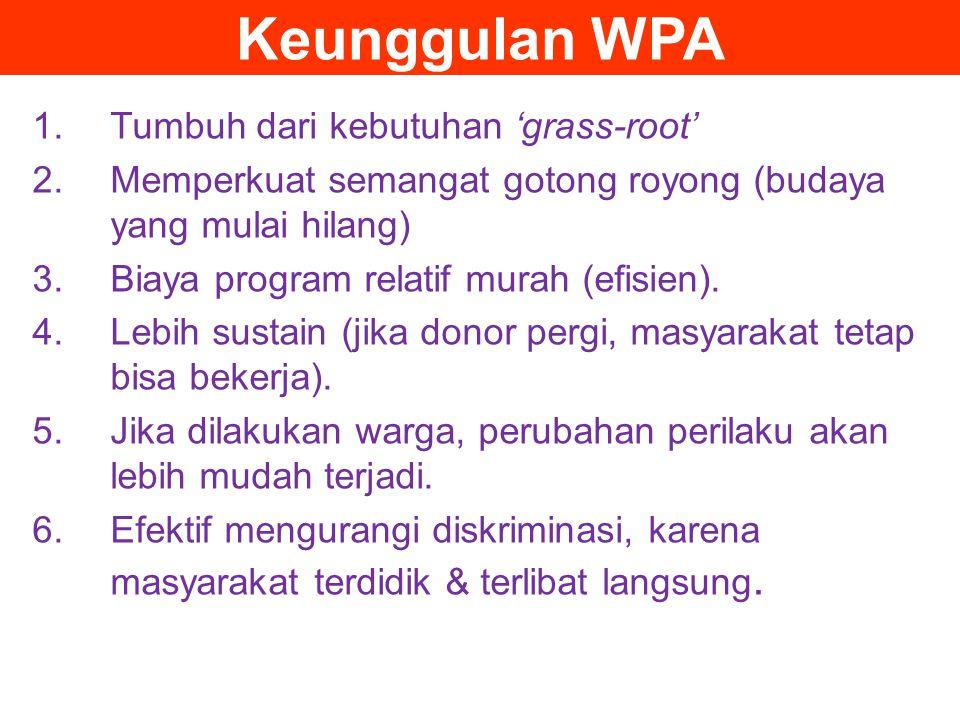 Keunggulan WPA Tumbuh dari kebutuhan 'grass-root'