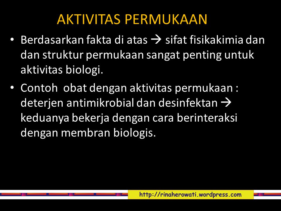 AKTIVITAS PERMUKAAN Berdasarkan fakta di atas  sifat fisikakimia dan dan struktur permukaan sangat penting untuk aktivitas biologi.
