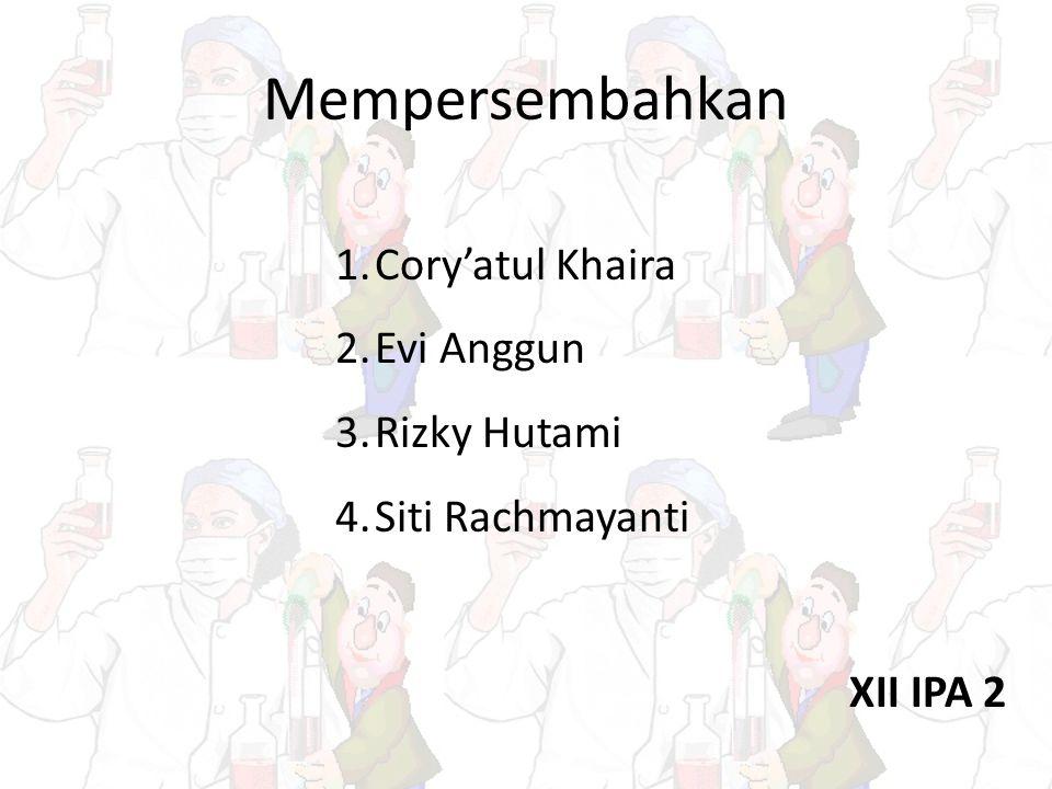 Mempersembahkan Cory'atul Khaira Evi Anggun Rizky Hutami