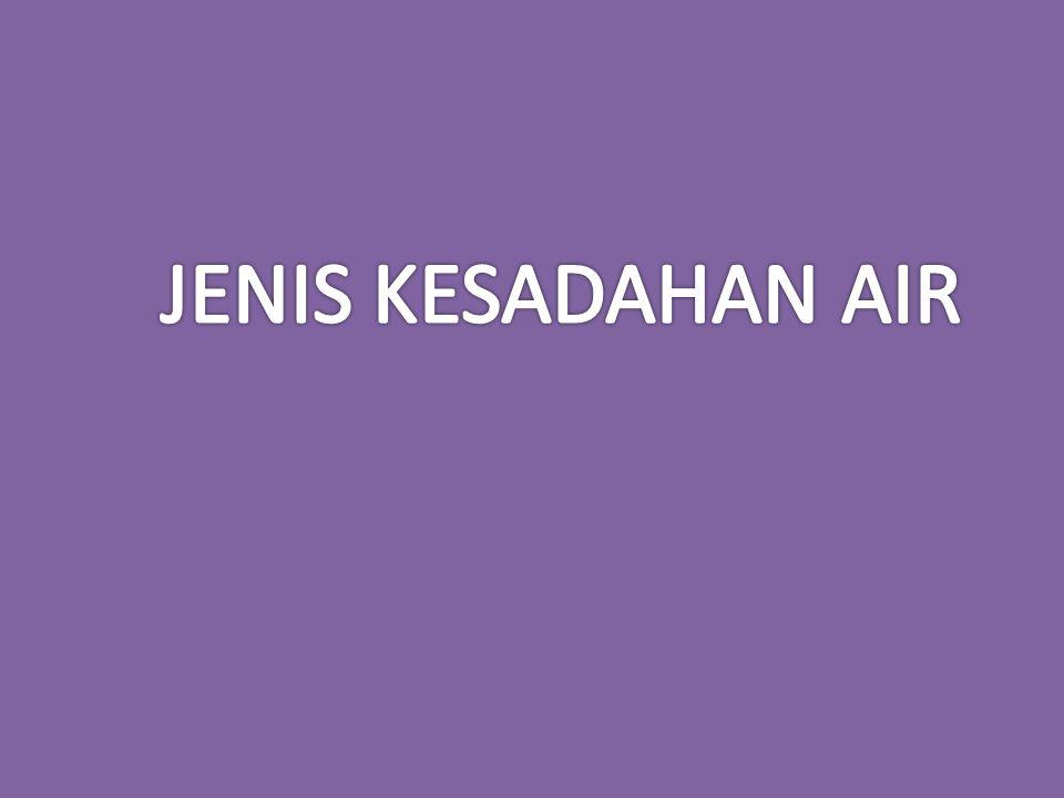 JENIS KESADAHAN AIR