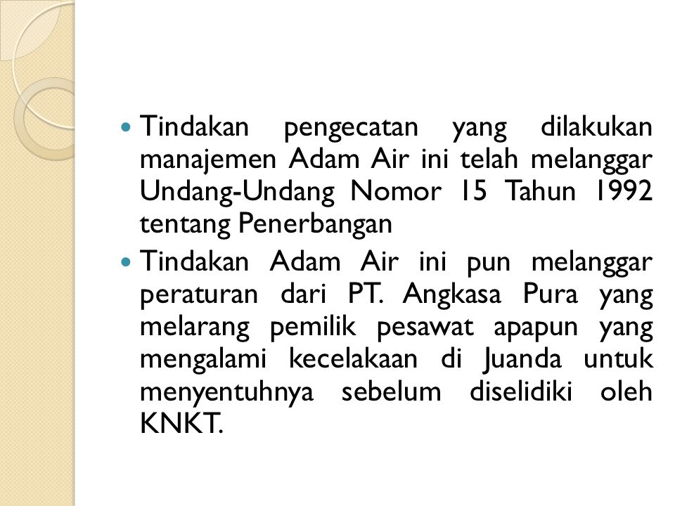 Tindakan pengecatan yang dilakukan manajemen Adam Air ini telah melanggar Undang-Undang Nomor 15 Tahun 1992 tentang Penerbangan