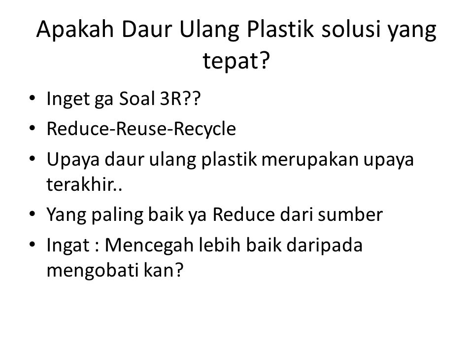 Apakah Daur Ulang Plastik solusi yang tepat