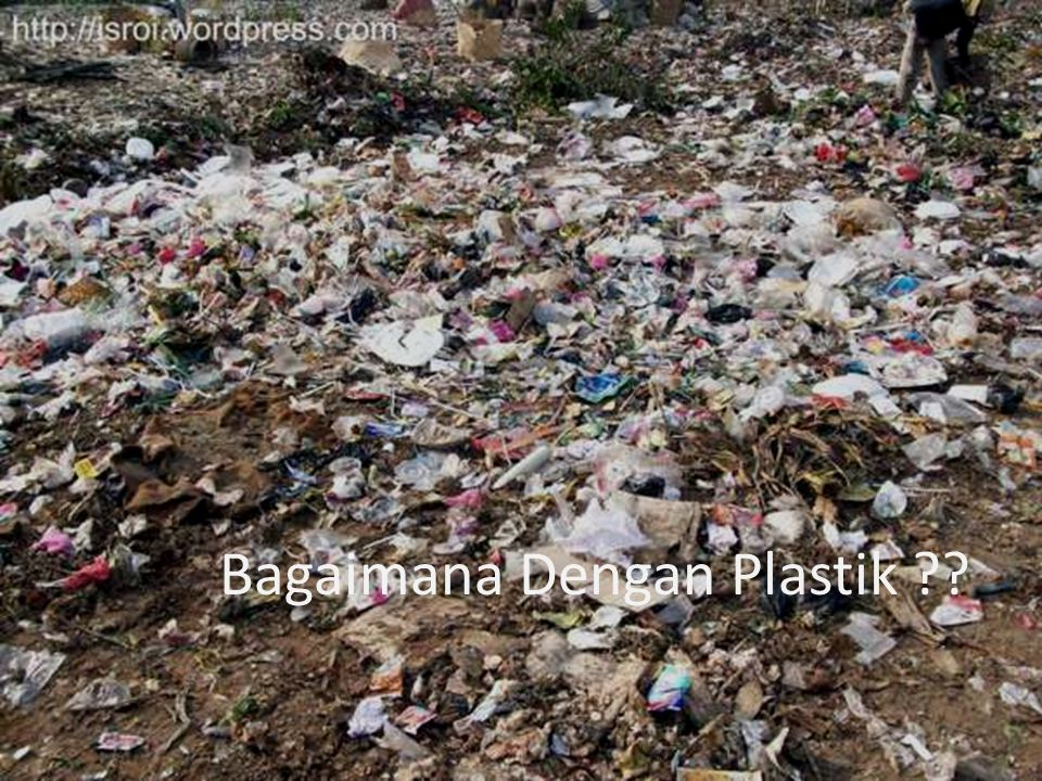 Bagaimana Dengan Plastik