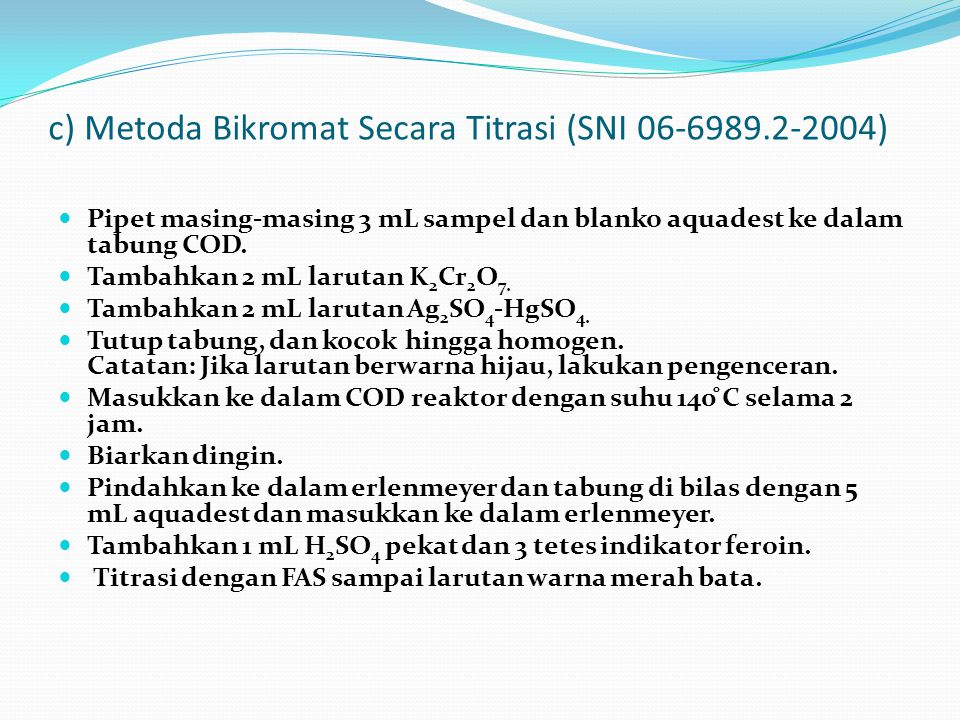 c) Metoda Bikromat Secara Titrasi (SNI 06-6989.2-2004)