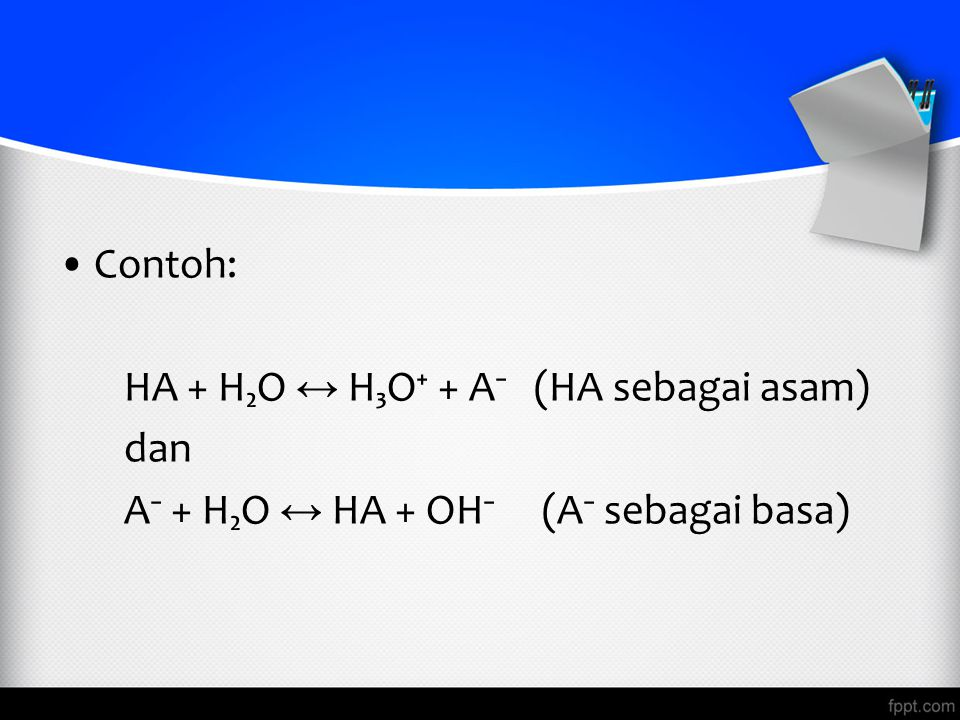Contoh: HA + H₂O ↔ H₃O⁺ + A⁻ (HA sebagai asam) dan A⁻ + H₂O ↔ HA + OH⁻ (A⁻ sebagai basa)