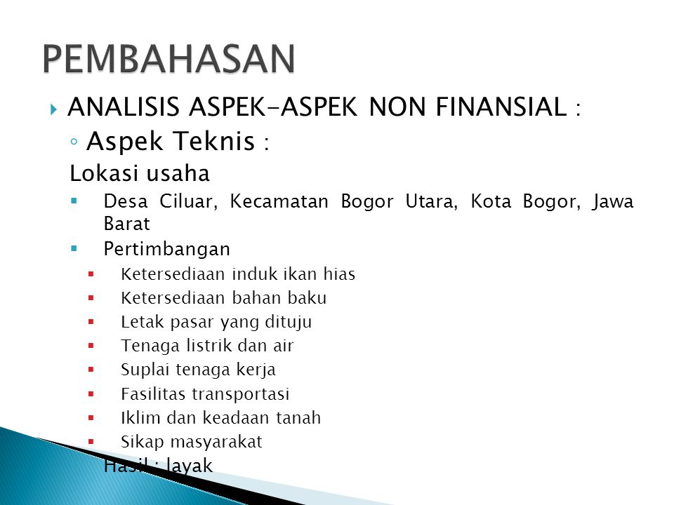 PEMBAHASAN ANALISIS ASPEK-ASPEK NON FINANSIAL : Aspek Teknis :