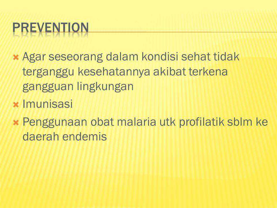 prevention Agar seseorang dalam kondisi sehat tidak terganggu kesehatannya akibat terkena gangguan lingkungan.