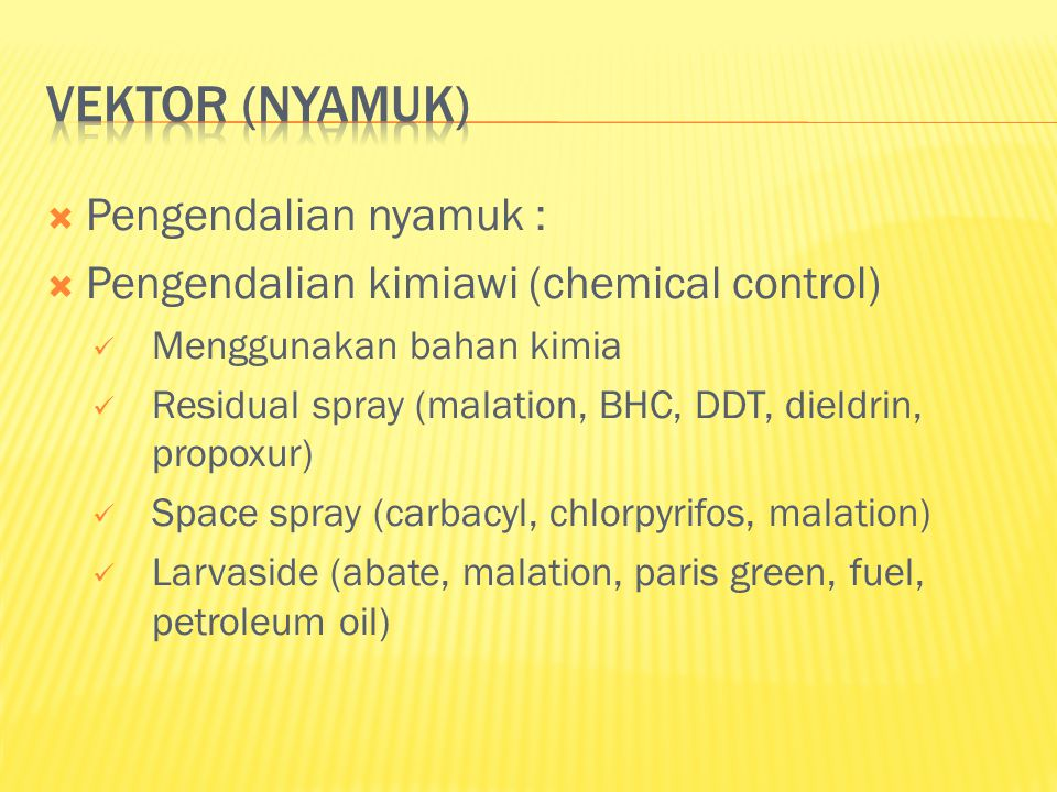 Vektor (nyamuk) Pengendalian nyamuk :