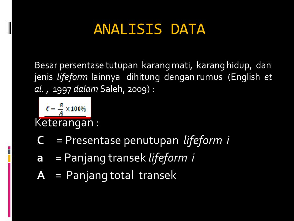 ANALISIS DATA Keterangan : C = Presentase penutupan lifeform i