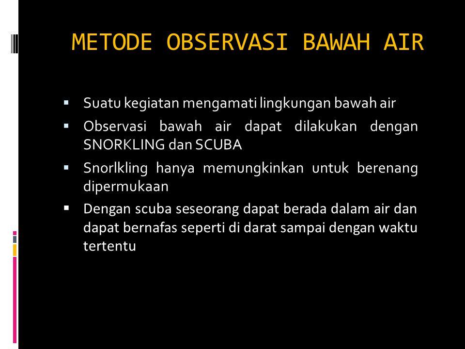 METODE OBSERVASI BAWAH AIR