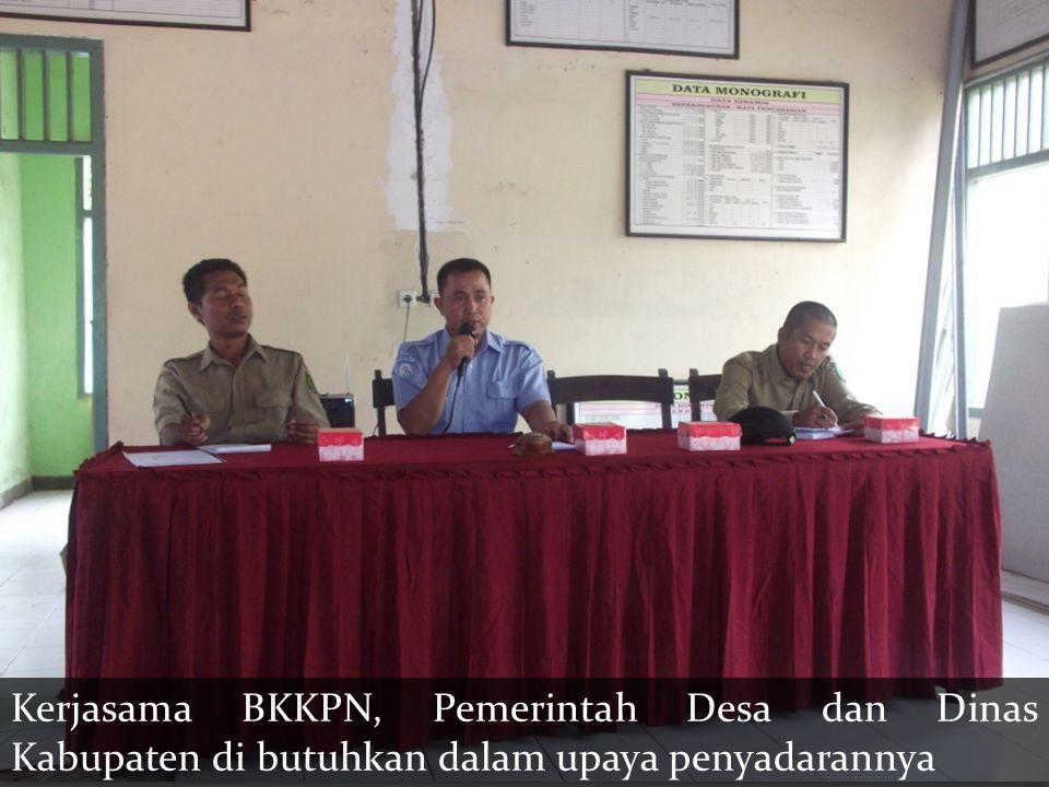 Kerjasama BKKPN, Pemerintah Desa dan Dinas Kabupaten di butuhkan dalam upaya penyadarannya
