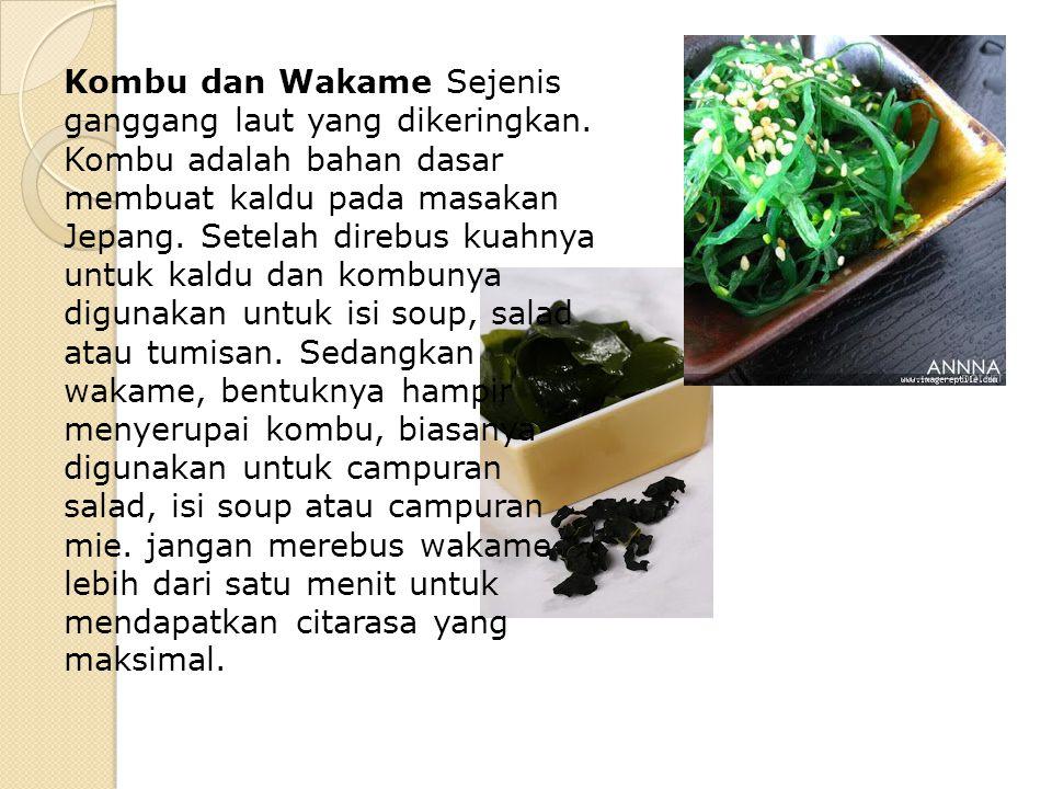Kombu dan Wakame Sejenis ganggang laut yang dikeringkan