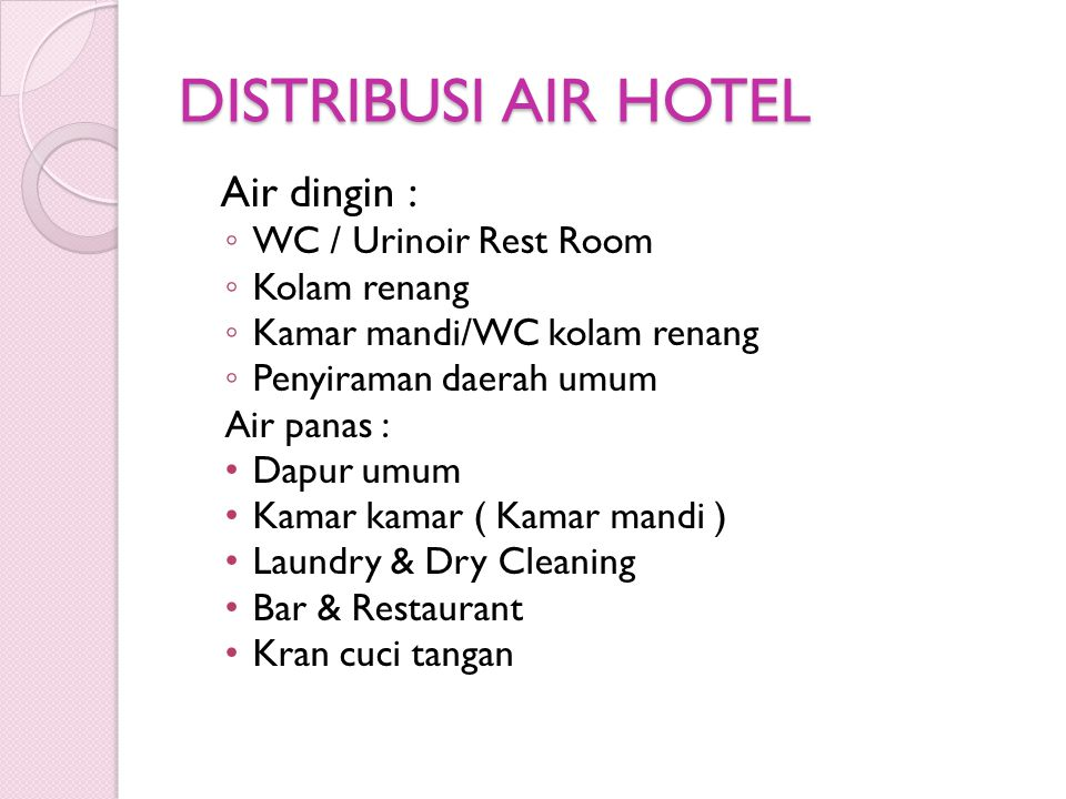 DISTRIBUSI AIR HOTEL Air dingin : WC / Urinoir Rest Room Kolam renang