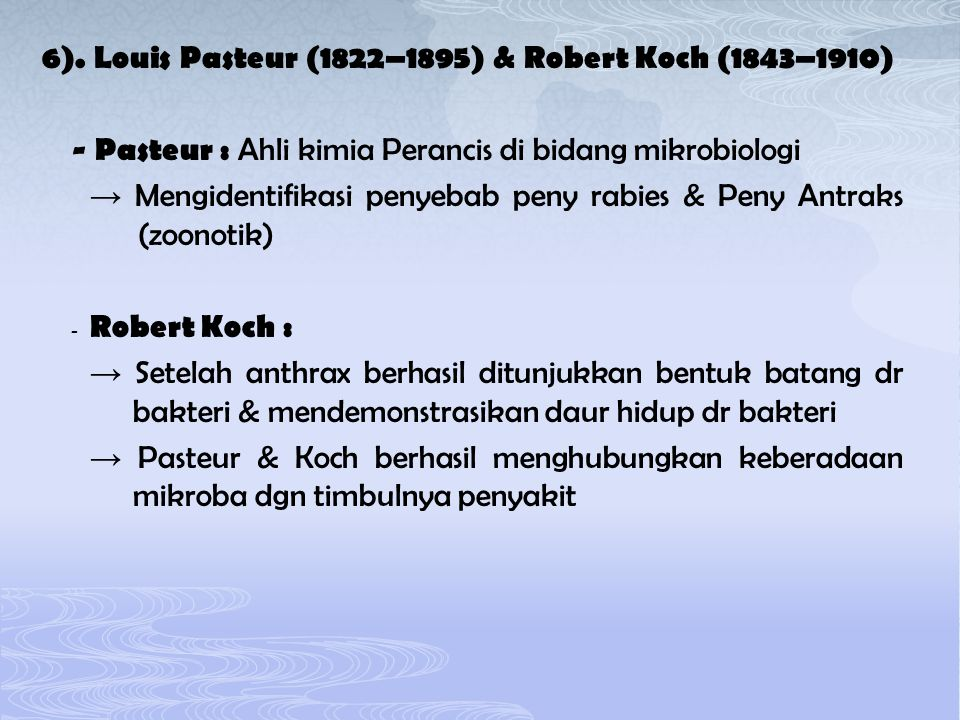 6). Louis Pasteur (1822–1895) & Robert Koch (1843–1910)