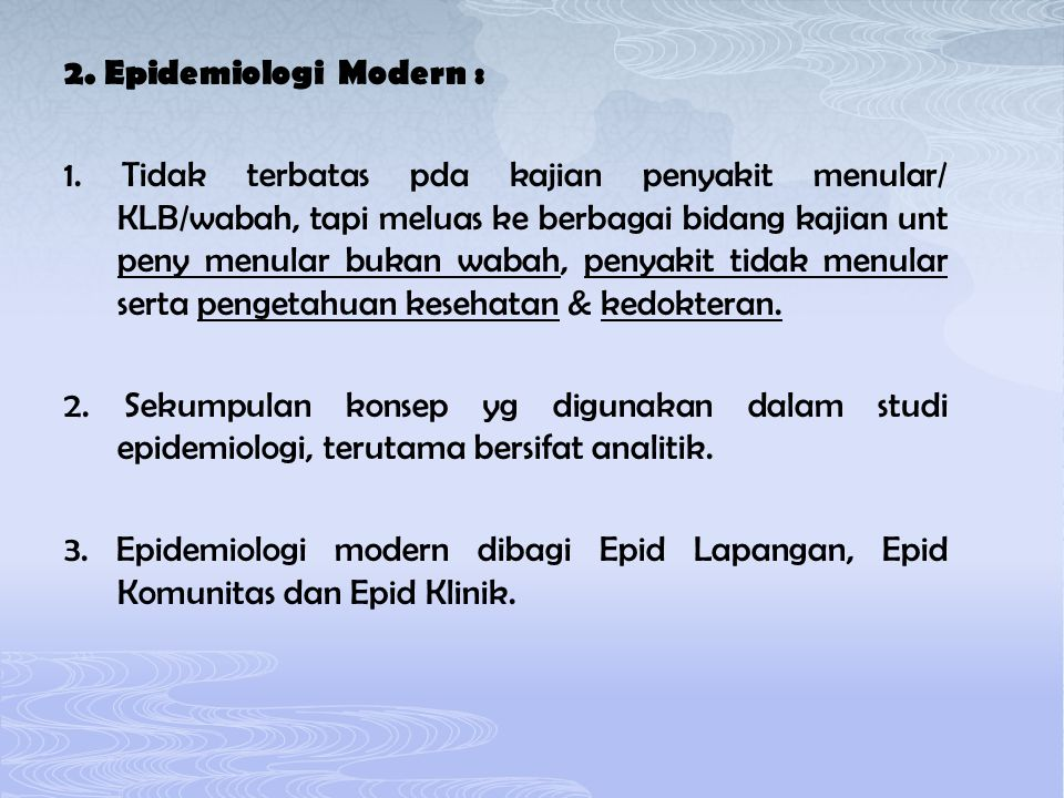 2. Epidemiologi Modern : 1.