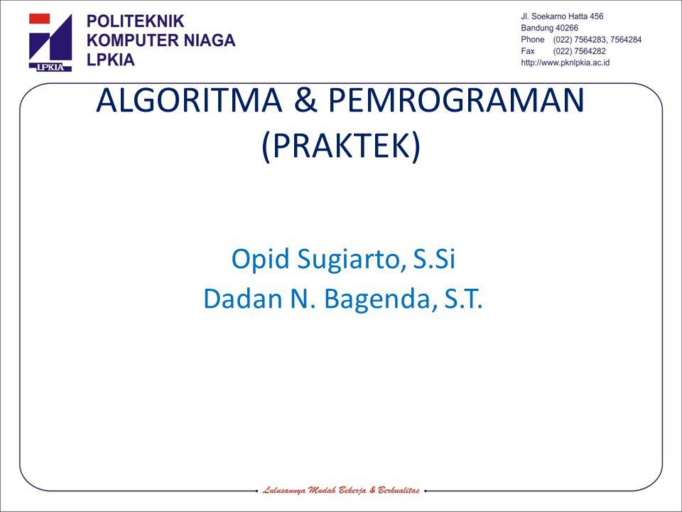 ALGORITMA & PEMROGRAMAN (PRAKTEK)