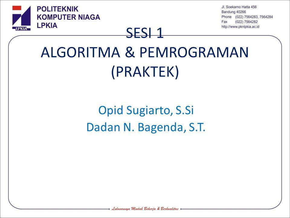 SESI 1 ALGORITMA & PEMROGRAMAN (PRAKTEK)