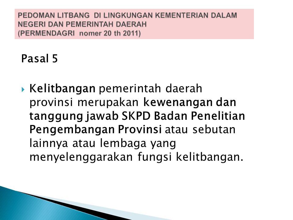 PEDOMAN LITBANG DI LINGKUNGAN KEMENTERIAN DALAM NEGERI DAN PEMERINTAH DAERAH (PERMENDAGRI nomer 20 th 2011)
