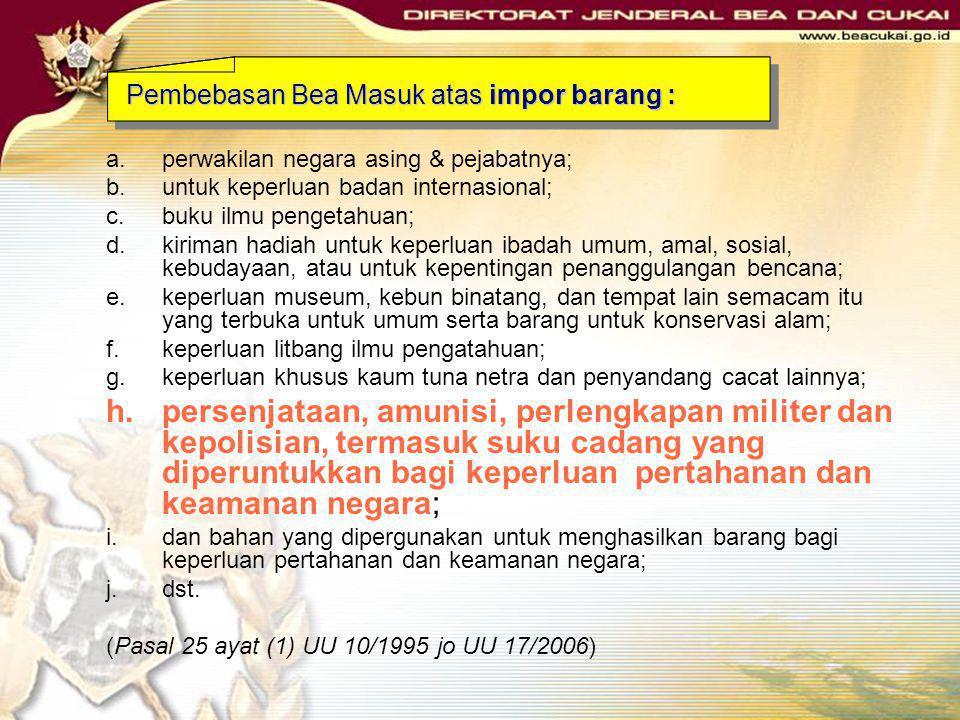 Pembebasan Bea Masuk atas impor barang :