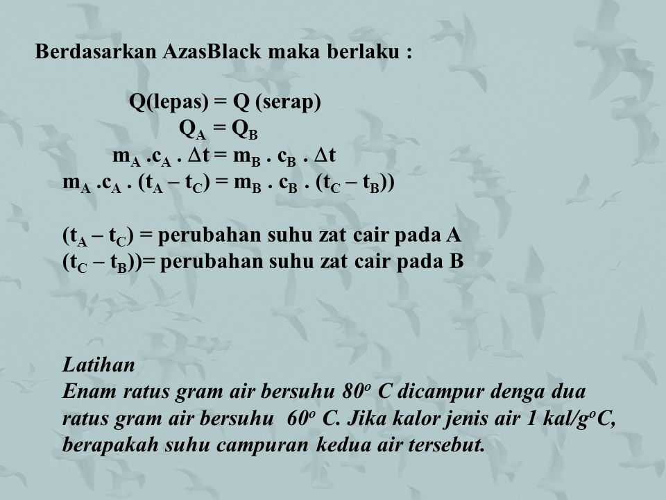 Berdasarkan AzasBlack maka berlaku :
