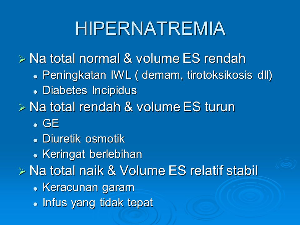 HIPERNATREMIA Na total normal & volume ES rendah