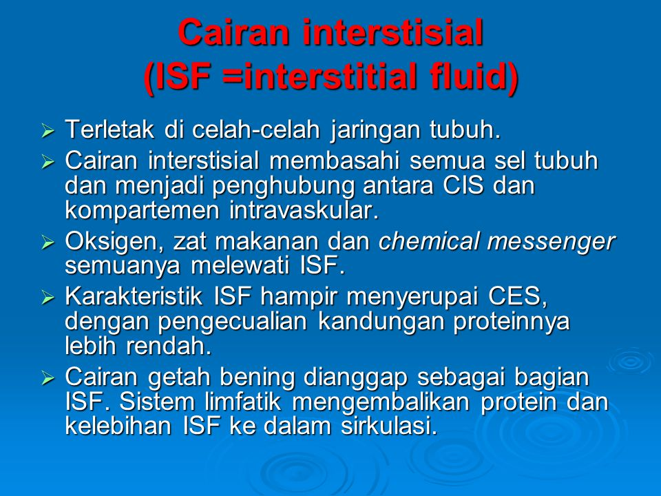 Cairan interstisial (ISF =interstitial fluid)