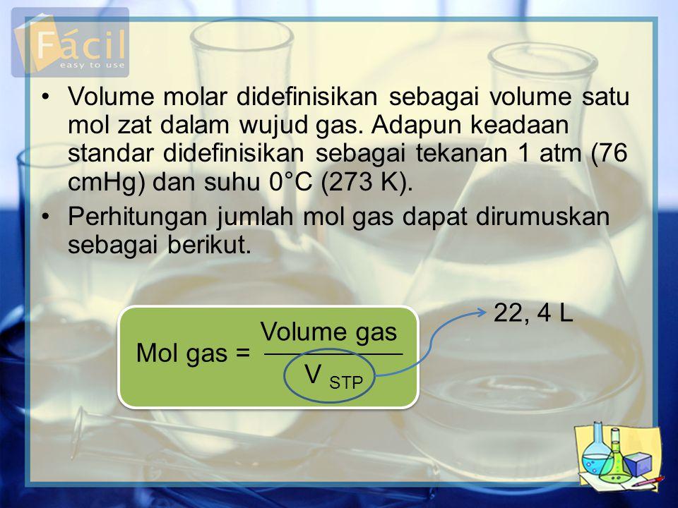 Volume molar didefinisikan sebagai volume satu mol zat dalam wujud gas