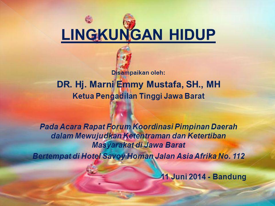 LINGKUNGAN HIDUP DR. Hj. Marni Emmy Mustafa, SH., MH