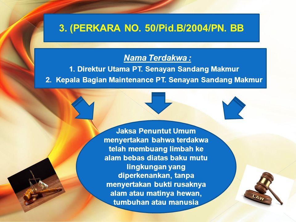 3. (PERKARA NO. 50/Pid.B/2004/PN. BB