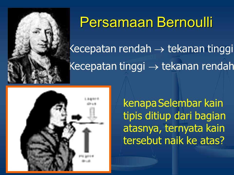 Persamaan Bernoulli Kecepatan rendah  tekanan tinggi