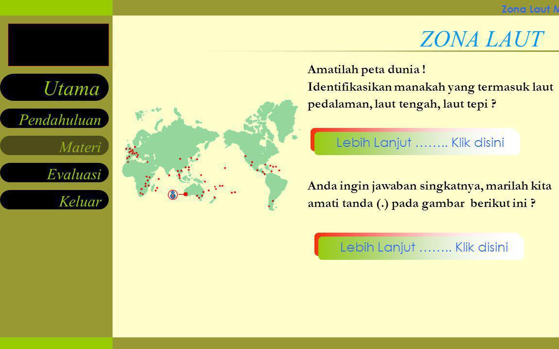 ZONA LAUT Amatilah peta dunia !