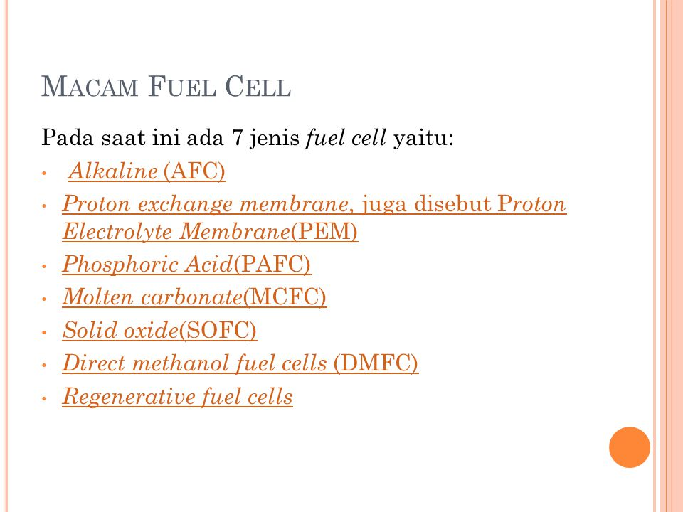 Macam Fuel Cell Pada saat ini ada 7 jenis fuel cell yaitu: