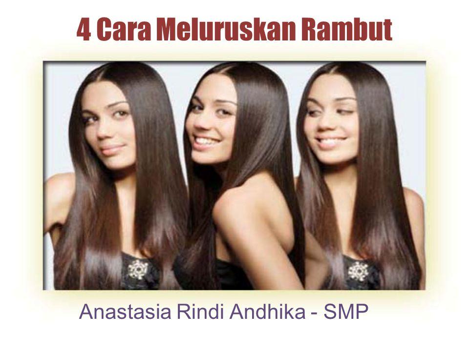 4 Cara Meluruskan Rambut