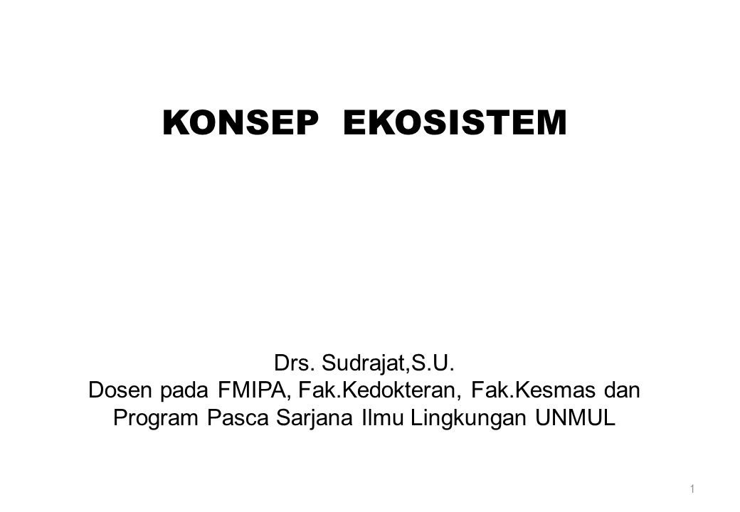 KONSEP EKOSISTEM Drs. Sudrajat,S.U.