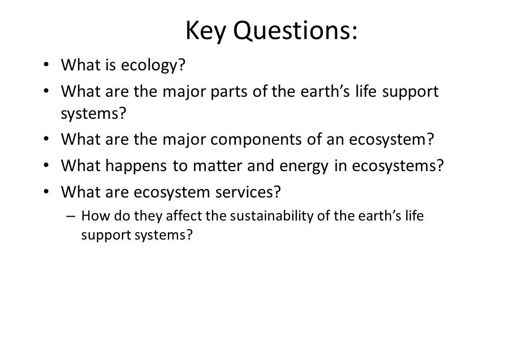 Key Questions: What is ecology