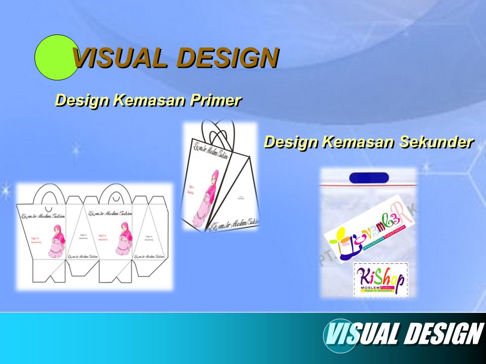 VISUAL DESIGN VISUAL DESIGN Design Kemasan Primer