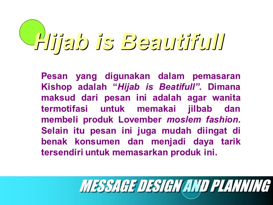Hijab is Beautifull MESSAGE DESIGN AND PLANNING