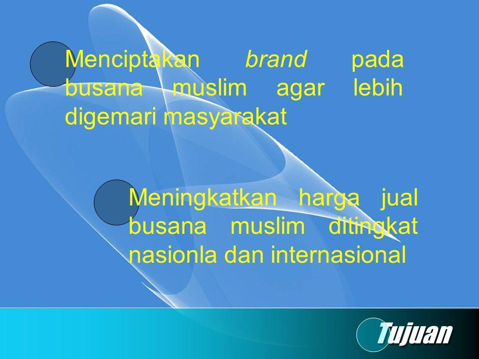 Menciptakan brand pada busana muslim agar lebih digemari masyarakat