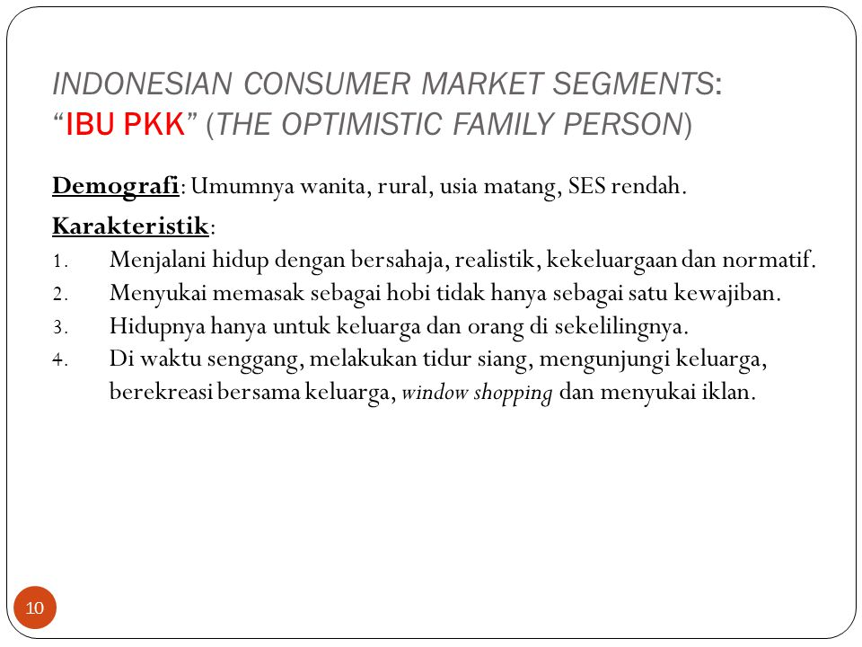 INDONESIAN CONSUMER MARKET SEGMENTS: IBU PKK (THE OPTIMISTIC FAMILY PERSON)