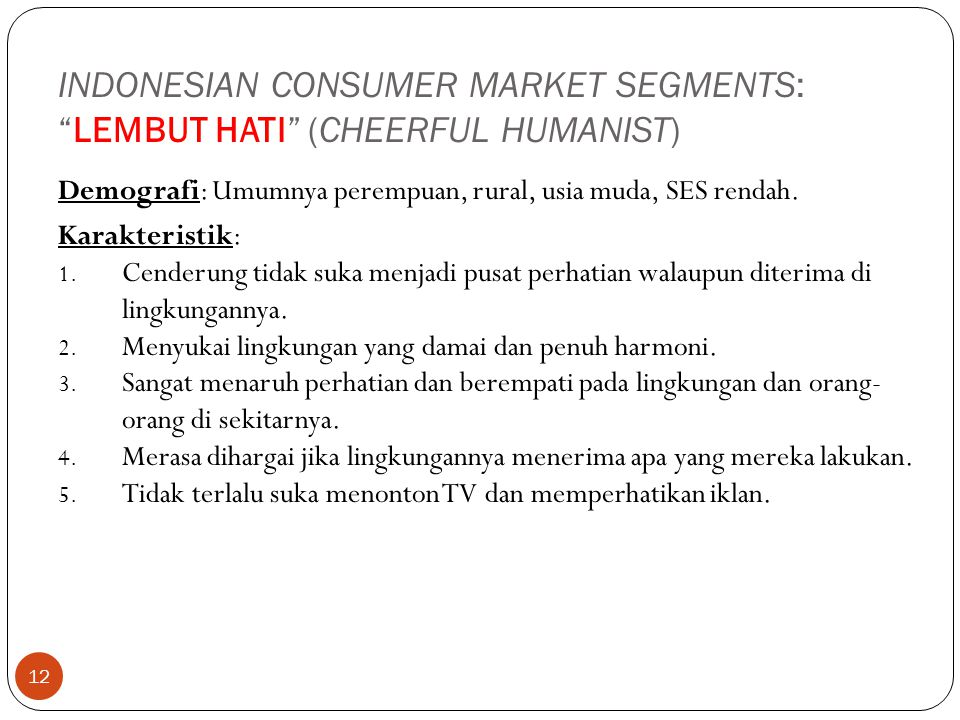 INDONESIAN CONSUMER MARKET SEGMENTS: LEMBUT HATI (CHEERFUL HUMANIST)
