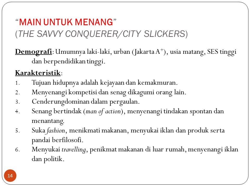 MAIN UNTUK MENANG (THE SAVVY CONQUERER/CITY SLICKERS)