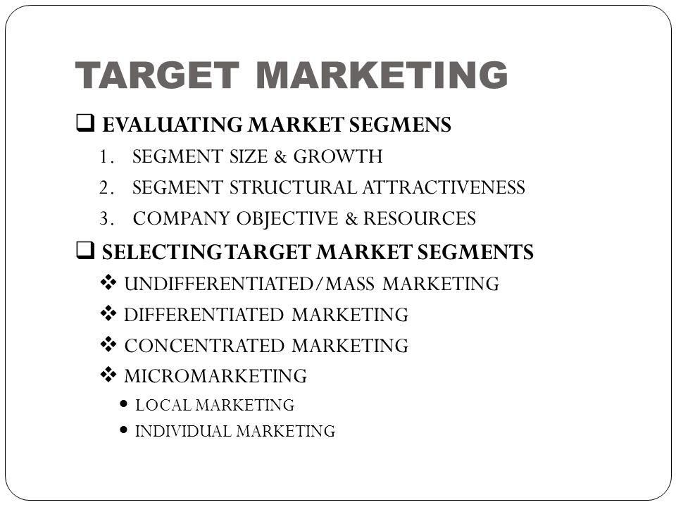 TARGET MARKETING EVALUATING MARKET SEGMENS