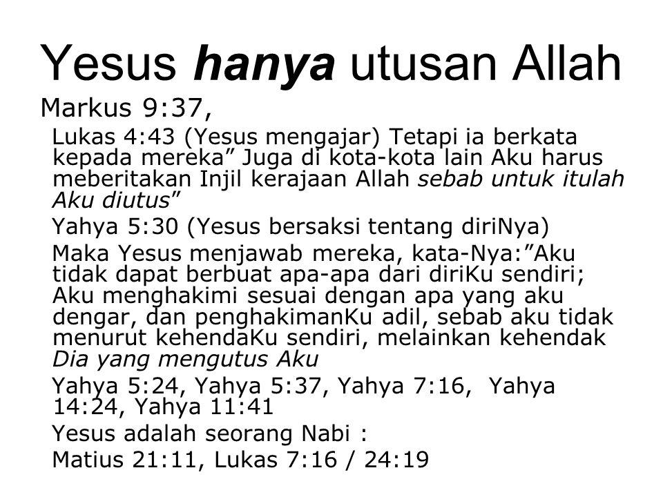 Yesus hanya utusan Allah