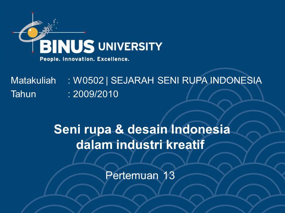 Seni rupa & desain Indonesia dalam industri kreatif Pertemuan 13