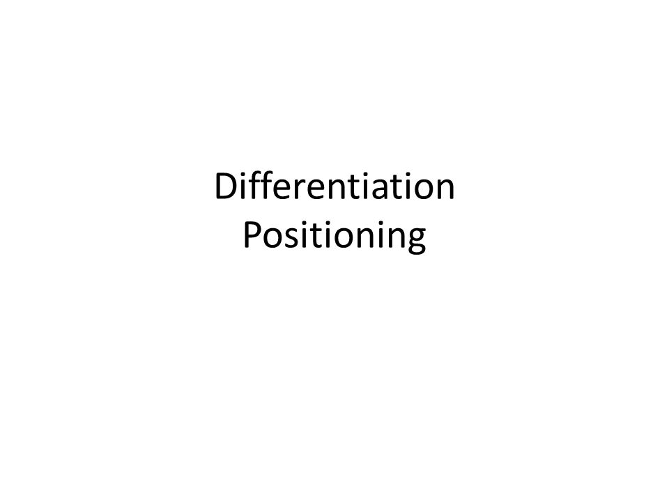 Differentiation Positioning