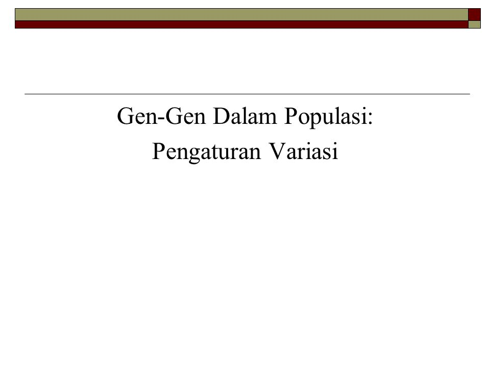 Gen-Gen Dalam Populasi: