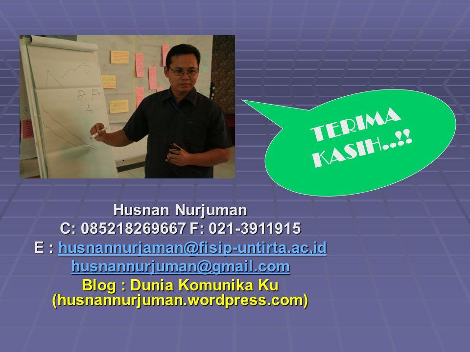 TERIMA KASIH..!! Husnan Nurjuman C: 085218269667 F: 021-3911915