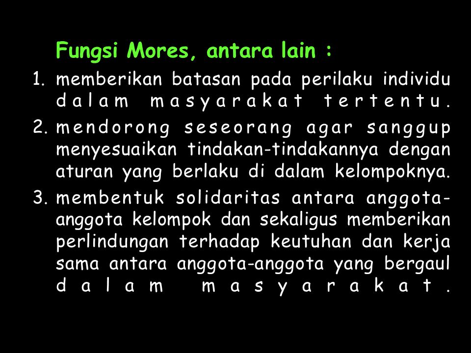 Fungsi Mores, antara lain :