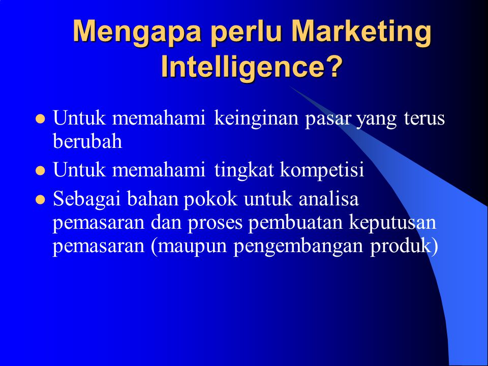 Mengapa perlu Marketing Intelligence